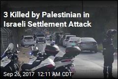 Attacker Kills 3 Israelis at Settlement Gate