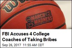 FBI Accuses 4 College Coaches of Taking Bribes