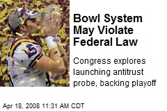 Bowl System May Violate Federal Law