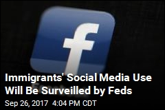 Feds Plan to Collect Social Media Info of Immigrants