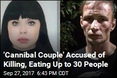 'Cannibal Couple' Accused of Killing, Eating Up to 30 People
