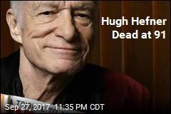 Hugh Hefner Dead at 91