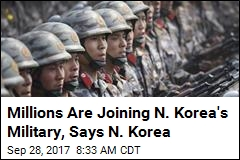 Millions Are Joining N. Korea's Military, Says N. Korea