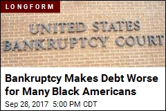 Bankruptcy Makes Debt Worse for Many Black Americans