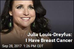 Julia Louis-Dreyfus Has Breast Cancer