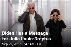 Biden Has a Message for Julia Louis-Dreyfus