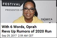 Oprah Revs Up Rumors of 2020 Run