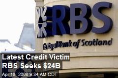 Latest Credit Victim RBS Seeks $24B