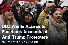 DOJ Wants Access to Facebook Accounts of Anti-Trump Protesters