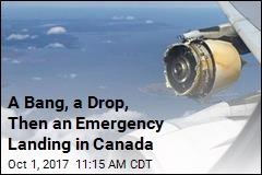 A Bang, a Drop, Then an Emergency Landing in Canada
