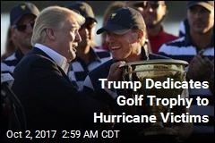 Trump Dedicates Golf Trophy to Hurricane Victims