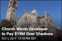 Church Wants Developer to Pay $19M Over Shadows