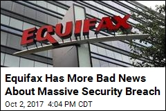 Equifax: 2.5M More Americans Could Be Affected by Breach