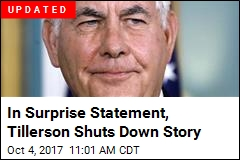 Tillerson Shuts Down 'Misreporting' About Him