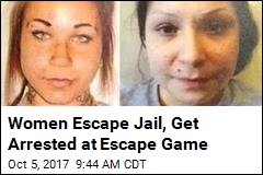 Women Escape Jail, Get Arrested at Escape Game