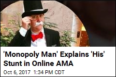 'Monopoly Man' Explains 'His' Stunt in Online AMA