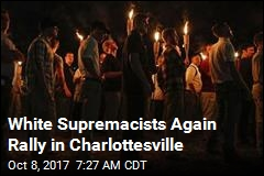 White Supremacists Again Rally in Charlottesville