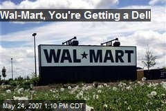 Wal-Mart, You're Getting a Dell