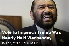 Congressman Nearly Forces Vote on Trump Impeachment