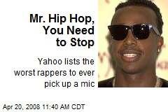 Mr. Hip Hop, You Need to Stop
