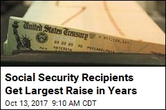 Social Security Recipients Get Largest Raise in Years