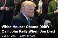 Trump: Ask John Kelly If Obama Called Over Son's Death