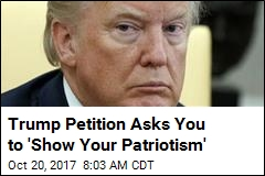 Trump Petition Asks You to 'Show Your Patriotism'
