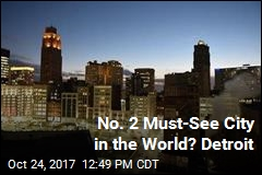 2nd Must-See City in the World Is ... Detroit