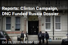 Reports: Clinton Campaign, DNC Funded Russia Dossier