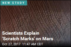 Scientists Explain 'Scratch Marks' on Mars