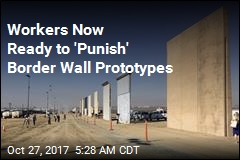 Workers Are Going to Whale on Border Wall Prototypes for 2 Months