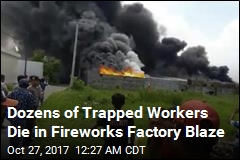 Fireworks Factory Fire Kills Dozens of Young Women