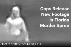 Cops Release New Surveillance Footage in Florida Murder Spree