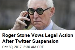 Stone Vows Legal Actio After Twitter Suspension