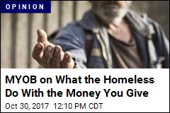 MYOB on What the Homeless Do With the Money You Give