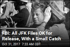 FBI: All JFK Files Good to Go, With Redactions