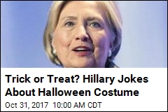 Clinton: Maybe I'll Be 'the President' for Halloween
