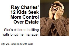 Ray Charles' 12 Kids Seek More Control Over Estate