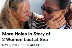 More Holes in Story of 2 Women Lost at Sea