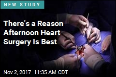 There's a Reason Afternoon Heart Surgery Is Best