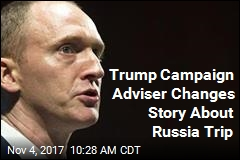 Trump Campaign Adviser Changes Story About Russia Trip