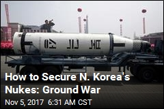 How to Secure N. Korea's Nukes: Ground War