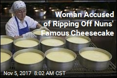 Woman Accused of Ripping Off Nuns' Famous Cheesecake
