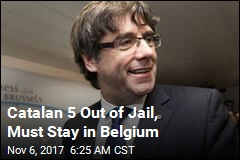 Catalan 5 Out of Jail, Must Stay in Belgium