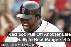 Red Sox Pull Off Another Late Rally to Beat Rangers 6-5