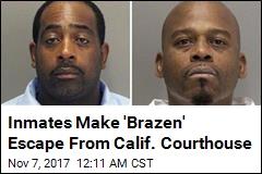 California Inmates Sought After 'Brazen' Escape