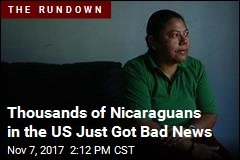 Thousands of Nicaraguans in the US Just Got Bad News
