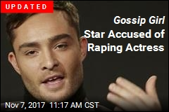 Gossip Girl Star Accused of Raping Actress