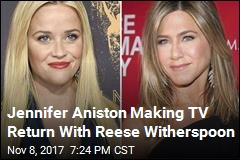 Jennifer Aniston Making TV Return With Reese Witherspoon
