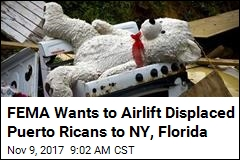FEMA Wants to Airlift Displaced Puerto Ricans to NY, Florida